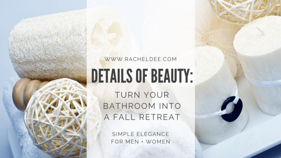 5 Items to Turn Your Bathroom into a Fall Retreat