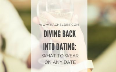 Diving Back Into Dating? What to Wear on Any Date