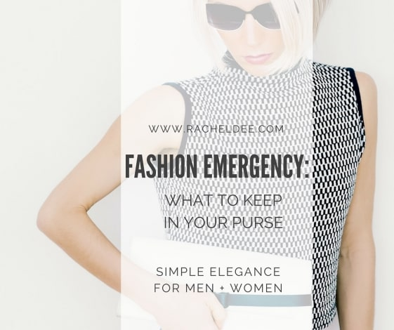 Fashion Emergency: What to Keep in Your Purse to Avoid Disaster