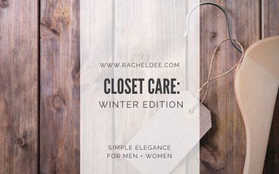 Closet Care: Winter Edition